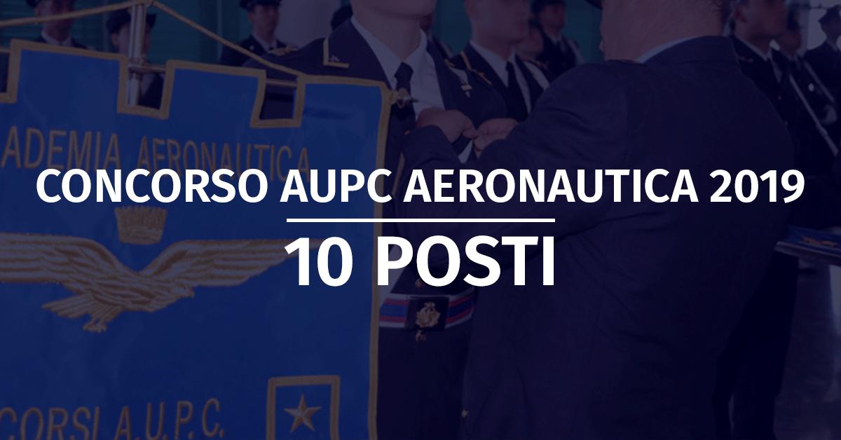 Concorso 10 AUPC Aeronautica 2019 - Calendario Accertamenti Psico-Fisici