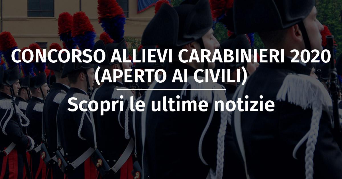 Prossimo Concorso Allievi Carabinieri 2020 (Aperto ai Civili)