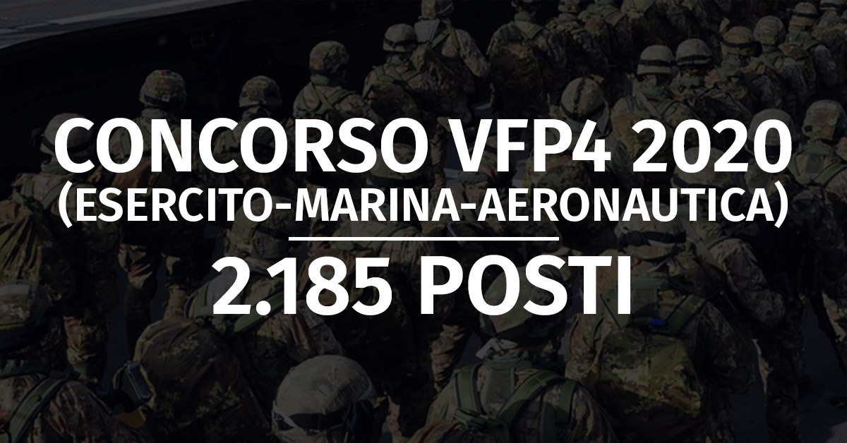 Concorso VFP4 2020 (Esercito, Marina, Aeronautica) - Rinvio Calendario Prova di Selezione