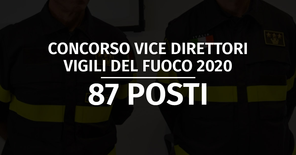Concorso 87 Vice Direttori Vigili del Fuoco 2020 - Rinvio Diario Prove d'Esame