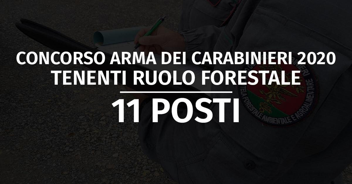 Concorso 11 Tenenti in SP Ruolo Forestale Carabinieri 2020 - Calendario Prova Orale