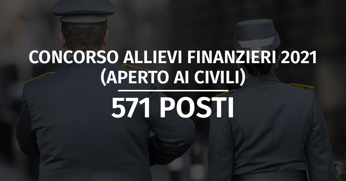 Concorso 571 Allievi Finanzieri 2021 (Aperto ai Civili) - Calendario Prova Scritta