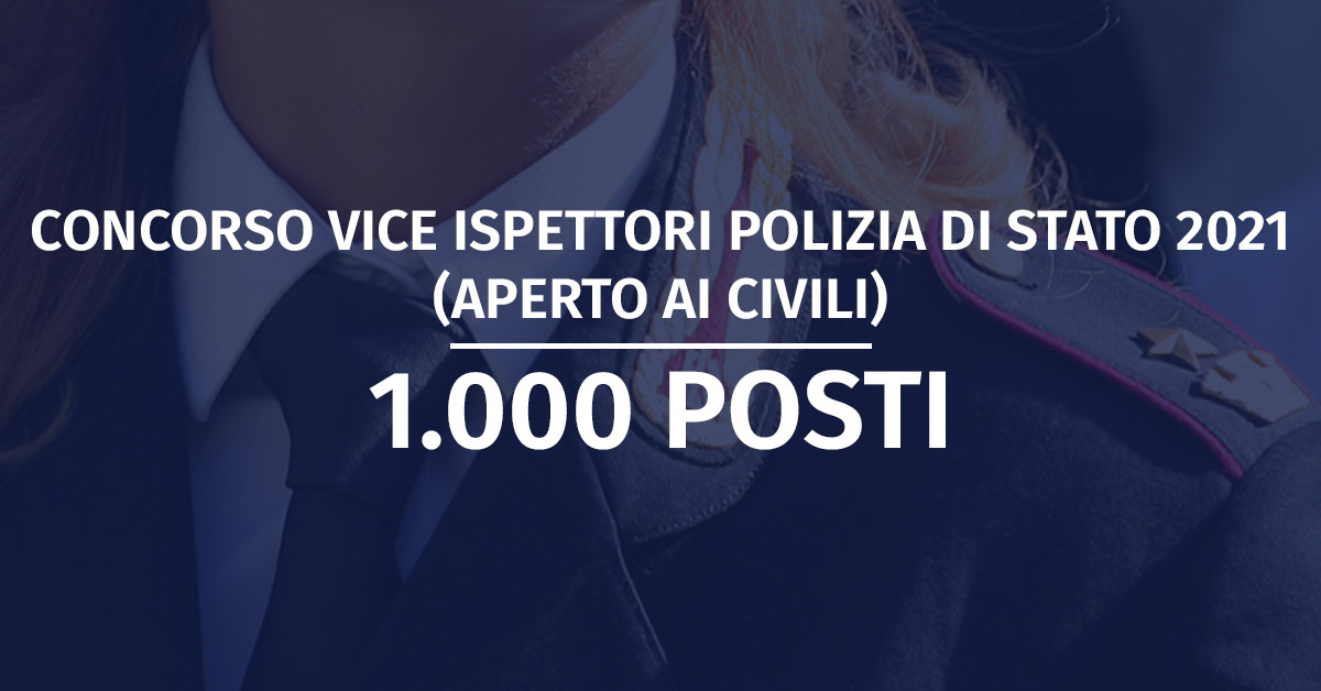 Concorso 1.000 Vice Ispettori Polizia di Stato 2021 (Aperto ai Civili) - Rinvio Diario Prova Preselettiva