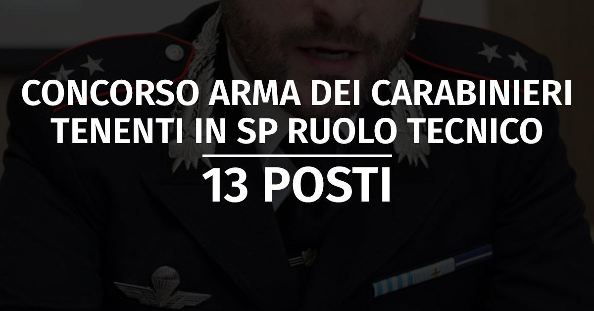 Bando Concorso 13 Tenenti in SP Ruolo Tecnico Carabinieri 2021