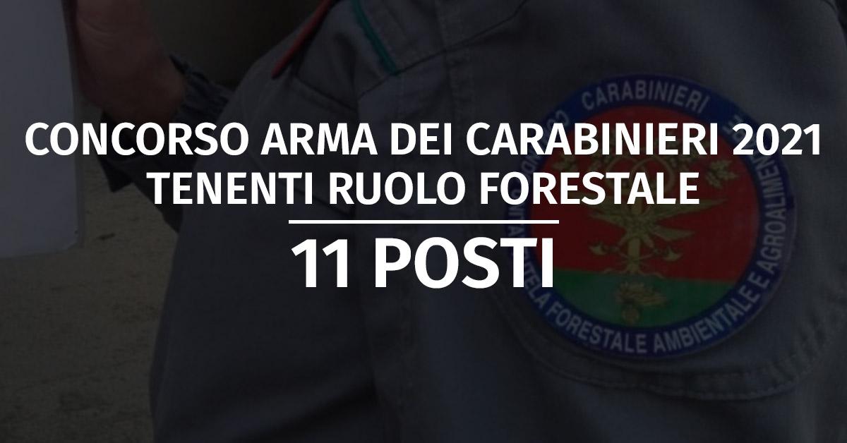 Concorso 11 Tenenti in SP Ruolo Forestale Carabinieri 2021