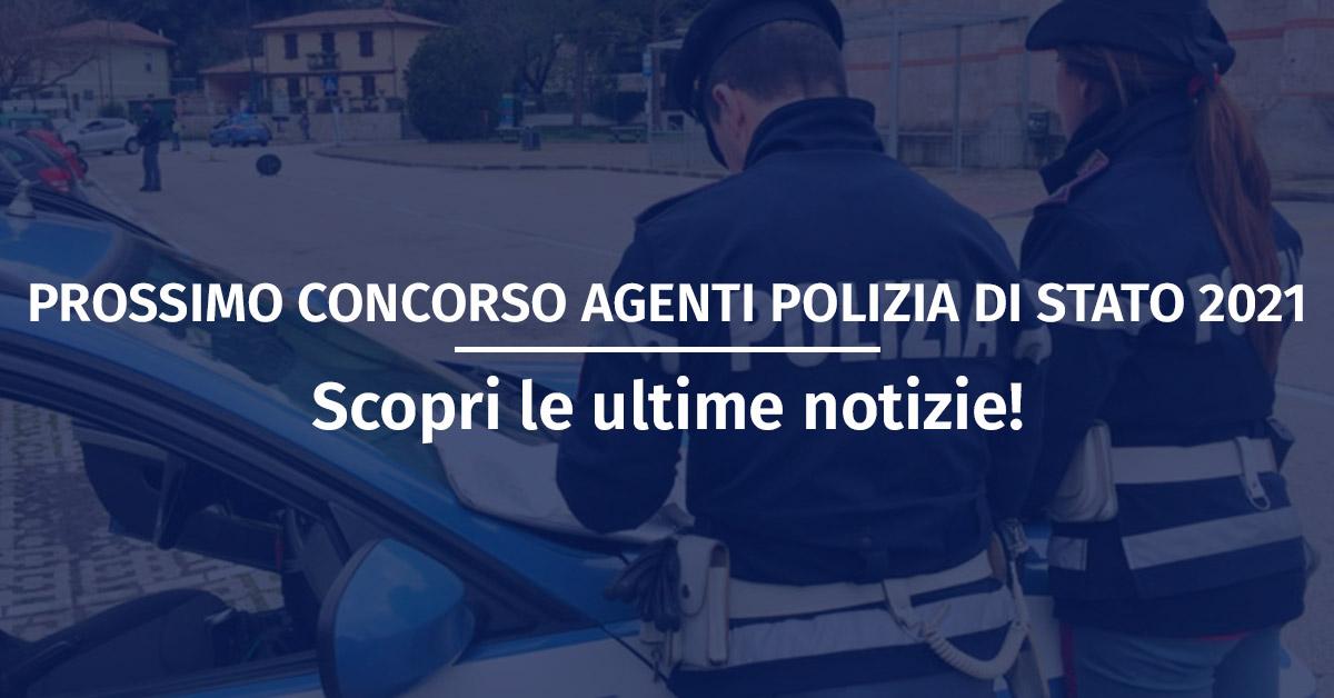 Prossimo Concorso Allievi Agenti Polizia di Stato 2021