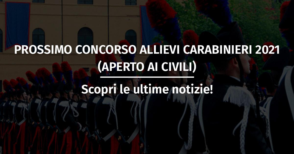 Prossimo Concorso Allievi Carabinieri 2021 (Aperto ai Civili)